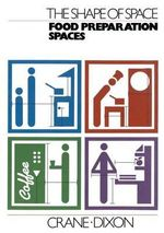 Food Preparation Spaces (the Shape of Space) : Shape of Space - Robin Crane