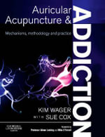 Auricular Acupuncture and Addiction : Mechanisms, Methodology and Practice - Kim Wager