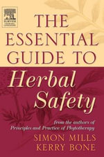 The Essential Guide to Herbal Safety - Simon Mills