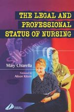 The Legal and Professional Status of Nursing - Mary Chiarella