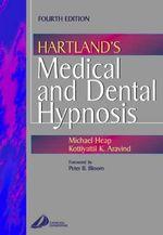 Hartland's Medical and Dental Hypnosis - Michael Heap