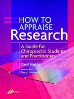 How to Appraise Research : A Guide for Chiropractic Students and Practitioners - Carol Catherine Hagino