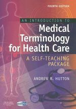 An Introduction to Medical Terminology for Health Care : A Self-Teaching Package - Andrew Hutton