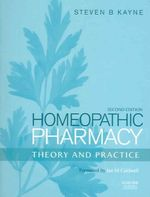 Homeopathic Pharmacy : Theory and Practice - Steven B. Kayne