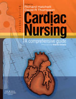 Cardiac Nursing : A Comprehensive Guide - Richard Hatchett