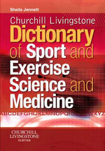 Churchill Livingstone's Dictionary of Sport and Exercise Science and Medicine - Sheila Jennett