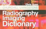 Churchill Livingstone Pocket Radiography and Medical Imaging Dictionary - Chris Gunn