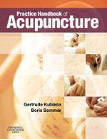 Practice Handbook of Acupuncture - Gertrude Kubiena