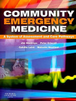 Community Emergency Medicine : Basic And Advanced Prehospital Trauma Life Support - Jim Wardrope