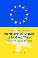 Microbiological Analysis of Food and Water : Guidelines for Quality Assurance