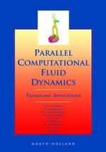 Parallel Computational Fluid Dynamics 2000 : Trends and Applications - C.B. Jenssen