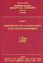 Analysis and Fate of Surfactants in the Aquatic Environment : v. 40 - Thomas P. Knepper