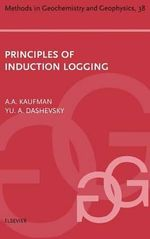 Principles of Induction Logging : Methods in Geochemistry and Geophysics