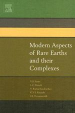 Modern Aspects of Rare Earths and Their Complexes - Vinny R. Sastri