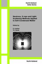 Neutron, X-rays and Light : Scattering Methods Applied to Soft Condensed Matter