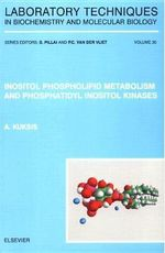 Inositol Phospholipid Metabolism and Phosphatidyl Inositol Kinases : Laboratory Techniques in Biochemistry and Molecular Biology