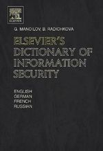 Elsevier's Dictionary of Information Security - G. Manoilov