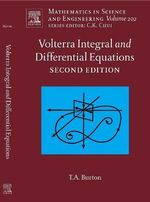 Volterra Integral and Differential Equations : Volterra Integral and Differential Equations - Ted Burton