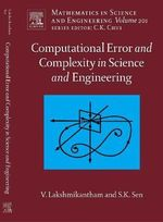 Computational Error and Complexity In Science and Engineering : Computational Error and Complexity - Vangipuram Lakshmikantham