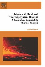 Science of Heat and Thermophysical Studies : A Generalized Approach to Thermal Analysis - Jaroslav Sestak