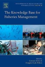 The Knowledge Base for Fisheries Management : The Knowledge Base for Fisheries Management