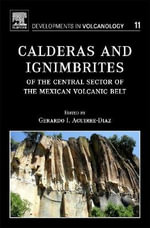 Calderas and Ignimbrites of the Central Sector of the Mexican Volcanic Belt - Gerardo J. Aguirre-Diaz