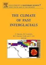The Climate of Past Interglacials : Developments in Quaternary Science