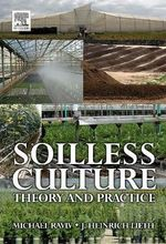 Soilless Culture :  Theory and Practice - Michael Raviv