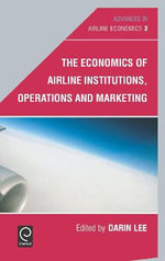 The Economics of Airline Institutions, Operations and Marketing : v. 2