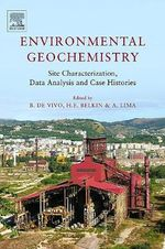 Environmental Geochemistry : Site Characterization, Data Analysis and Case Histories