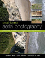 Small-Format Aerial Photography : Principles, Techniques and Geoscience Applications - James S. Aber