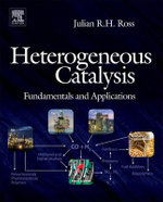 Heterogeneous Catalysis : Fundamentals and Applications - Julian R. H. Ross