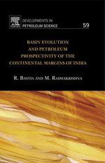 Basin Evolution and Petroleum Prospectivity of the Continental Margins of India - Rabi Bastia