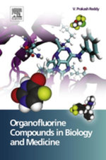 Organofluorine Compounds in Biology and Medicine - V Prakash Reddy