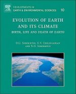 Evolution of Earth and its Climate : Birth, Life and Death of Earth - O.G. Sorokhtin