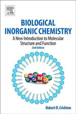 Biological Inorganic Chemistry : A New Introduction to Molecular Structure and Function - Robert Crichton