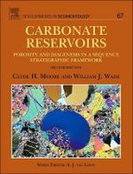 Carbonate Reservoirs : Porosity and Diagenesis in a Sequence Stratigraphic Framework - Clyde H. Moore
