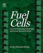 Fuel Cells : Current Technology Challenges and Future Research Needs - Noriko Hikosaka Behling