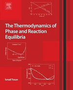 The Thermodynamics of Phase and Reaction Equilibria - Ismail Tosun