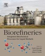 Biorefineries : Integrated Biochemical Processes for Liquid Biofuels