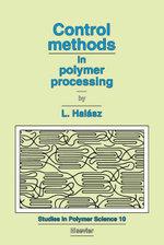 Control Methods in Polymer Processing - L. Halász