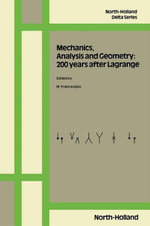 Mechanics, Analysis and Geometry : 200 Years after Lagrange