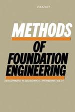 Methods of Foundation Engineering - Z. Bažant