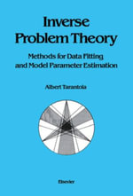 Inverse Problem Theory : Methods for Data Fitting and Model Parameter Estimation - A. Tarantola