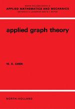 Applied Graph Theory - Wai-Kai Chen