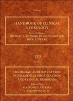 The Human Auditory System : Fundamental Organization and Clinical Disorders