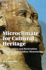 Microclimate for Cultural Heritage : Conservation, Restoration, and Maintenance of Indoor and Outdoor Monuments - D. Camuffo