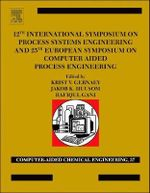 12th International Symposium on Process Systems Engineering and 25th European Symposium on Computer Aided Process Engineering : Computer Aided Chemical Engineering