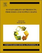 Sustainability of Products, Processes and Supply Chains : Theory and Applications