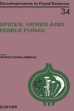 Spices, Herbs and Edible Fungi : Spices - Vol 34